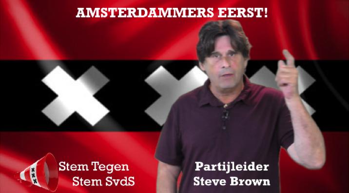 Partijleider SvdS Steve Brown: Amsterdammers eerst, alle Vluchtelingen Amsterdam uit!